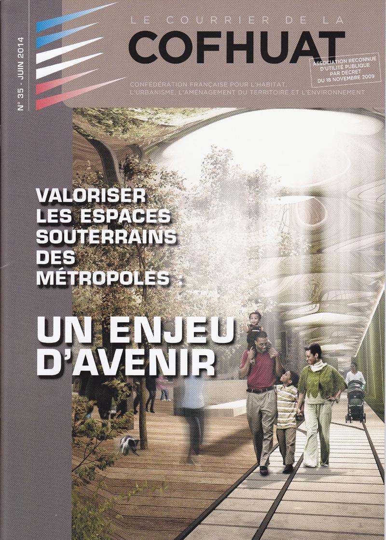 Couverture d'ouvrage: N°35 - Juin 2014 - Valoriser les espaces souterrains des métropoles : En enjeu d'avenir